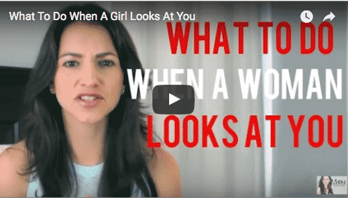 What To Do When A Girl Looks At You (Video)